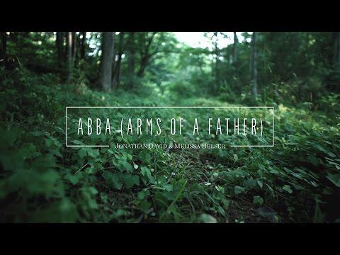 Abba // Official Lyric Video // Jonathan & Melissa Helser
