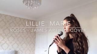 James Arthur - Roses Lillie Marie Cover