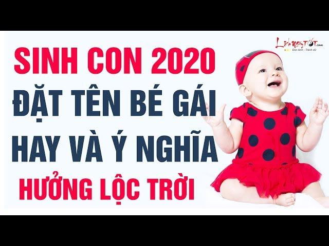 Đặt Tên Con Gái 2020 Chọn Tên Em Bé Sinh Năm 2020 Hay Và Đẹp Nhất Em Bé Hưởng Trọn Phúc Trời