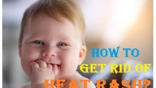 How to Get Rid of Heat Rash on Baby | Baby Heat Rash Treatment