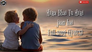 Mera Bhai Tu ll Full song ll with Lyrics ll Naved   - YouTube