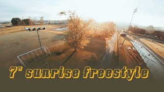 Seven Inch Sunrise / Raw FPV Freestyle
