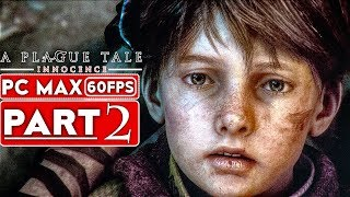 A PLAGUE TALE INNOCENCE Gameplay Walkthrough Part 2 [1080p HD 60FPS PC] - No Commentary