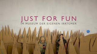 "Just For Fun – ""Museum der eigenen Irrtümer"""