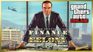 "GTA Online: ""Further Adventures in Finance and Felony"" Official Trailer"