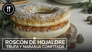 ¡UN ROSCÓN DE REYES DIFERENTE! 👑 Roscón de hojaldre, trufa y naranja confitada 🤤