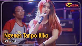 Download lagu Ngenes Tanpo Riko Wf Azizah Mp3