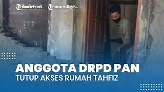 Pengakuan Anggota DPRD PAN yang Tutup Akses Pintu Rumah Tahfiz, Resah dengan Jemuran dan Sampah