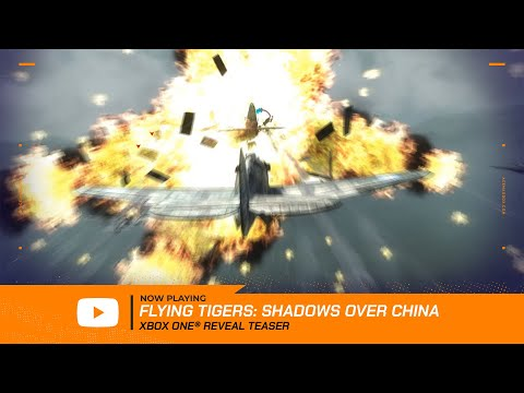 Flying Tigers: Shadows Over China (#FTSOC) Xbox One Reveal Teaser thumbnail