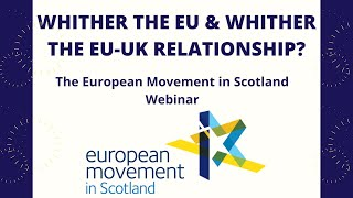 Whither the EU, and whither the EU-UK relationship?