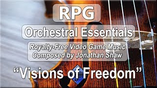"""Free Video Game Music - """"Visions of Freedom"""" (RPG Orchestral Essentials)"""