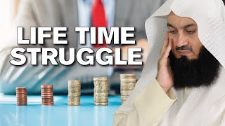 Have you struggled your whole life? - Mufti Menk