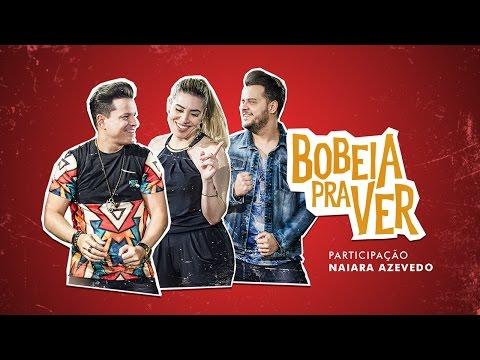 Ouvir Bobeia Pra Ver (part. Naiara Azevedo)