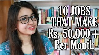 10 Jobs You Can Do To Make Rs. 50,000+ Per Month !