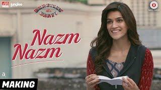 Nazm Nazm   Making   Bareilly Ki Barfi   Kriti Sanon, Ayushmann Khurrana & Rajkummar Rao   Arko