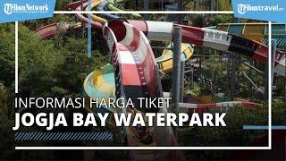 Terbaru! Informasi Harga Tiket Masuk, Jam Operasional, dan Rute Jogja Bay Waterpark