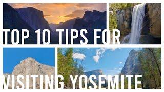 Top 10 Tips for Visiting Yosemite National Park