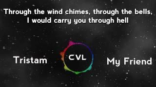 Tristam - My Friend (Lyric Video)