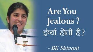 Are You Jealous?: 21b: BK Shivani (English Subtitles)