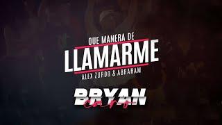 Que Manera De Llamarme Bryan Caro, Alex Zurdo, Abraham Velazquez (Video Lyric Oficial)