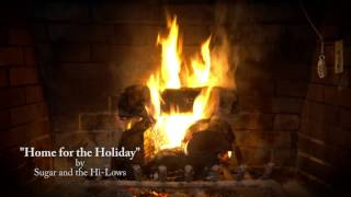 Home for the Holiday - Sugar and the Hi-Lows
