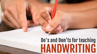 Do's and Don'ts for Teaching Handwriting