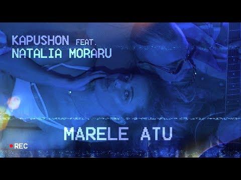 Kapushon & Natalia Moraru – Marele atu Video