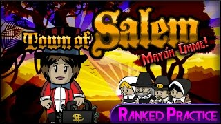 Town Of Salem (Mayor Game) | THE MAYOR YOU KNOW! (Ranked Practice) W Miss Medi