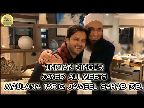 Indian Singer Javed Ali meets Maulana Tariq Jameel Sahab D.B.