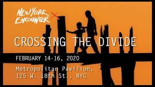 New York Encounter 2020 Trailer - Crossing the Divide