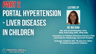 Portal Hypertension – Liver Diseases in Children (Part 2)