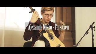 Alexandr Misko - Forsaken