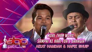Aizat Hamdan & Hafiz Shuip - More Than Words, Sampai Ke Hari Tua & Bahagia | #ABPBH31