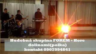 preview picture of video 'hudobna skupina Forem - hore dolinami (polka)'