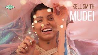 Kell Smith   Mudei (Videoclipe Oficial)