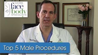 Dr. Clevens | What are the top 5 male plastic surgery procedures?