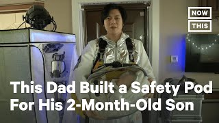 Dad Designs Baby Safety Pod For Son During COVID-19 | NowThis