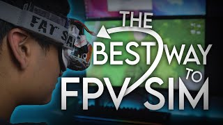 The BEST way to FPV Sim!