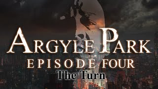 Argyle Park - Episode 4: The Turn