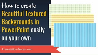 Create PowerPoint Backgrounds with Beautiful Textures ( Easy & Professional)