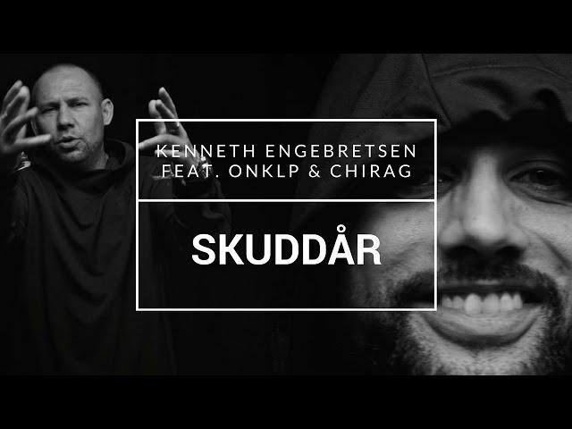 KENNETH ENGEBRETSEN FEAT. ONKLP & CHIRAG – SKUDDÅR