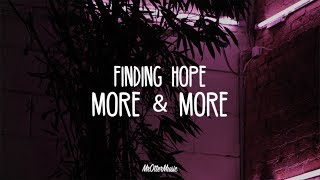 Finding Hope - More & More (Lyrics)