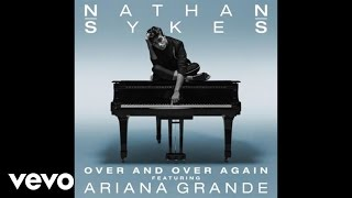 Nathan Sykes - Over And Over Again (Audio) ft. Ariana Grande