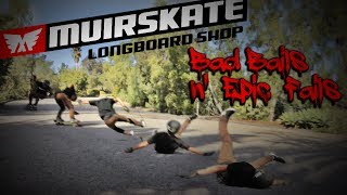 Bad Bails n Epic Fails 2013 | MuirSkate Longboard Shop