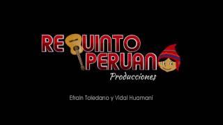 Sali con tu mujer___ Vidal huamani Gutierres__producciones  requinyo peruano