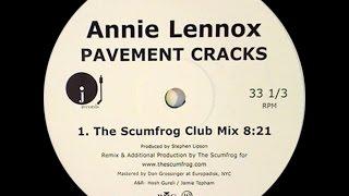 Annie Lennox – Pavement Cracks (The Scumfrog Club Mix)