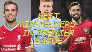Top Ten best Midfielders in Premier league 2020-21