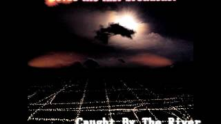 DOVES - The Last Broadcast - 11. Caught By The River