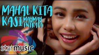 Maymay Entrata - Mahal Kita Kasi (Official Music Video)