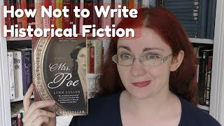 How Not To Write Historical Fiction (with Mrs Poe)